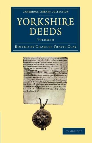 Download Yorkshire Deeds: Volume 8 (Cambridge Library Collection - Medieval History) ebook