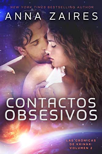 Contactos Obsesivos (Las Crónicas de Krinar nº 2) (Spanish Edition)