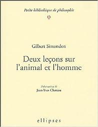 Deux leçons sur l'animal et l'homme par Gilbert Simondon