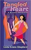 Tangled Heart, Linda Evans Shepherd, 0977058204