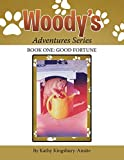 Woody's Adventures Series: Book One: Good Fortune
