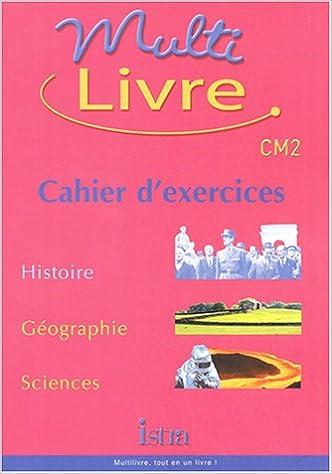 Multilivre CM2 : Histoire - Géographie - Sciences pdf