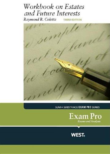 (Exam Pro Workbook on Estates and Future Interests (Exam Pro Series))