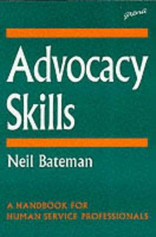 Advocacy Skills: A Handbook for Human Service Professionals