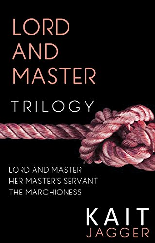 Lord and Master Trilogy by [Jagger, Kait]