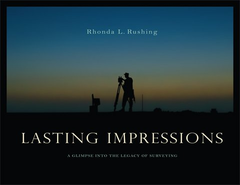 Lasting Impressions: A Glimpse into the Legacy of Surveying, Volume 1