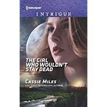 The Girl Who Wouldn't Stay Dead (Harlequin Intrigue Book 1816)