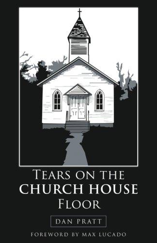 - Tears on the Church House Floor