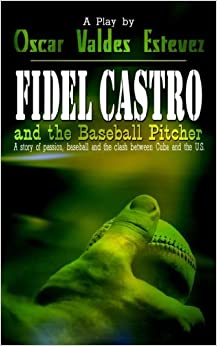 Fidel Castro and the Baseball Pitcher