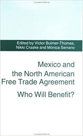 Mexico And The North American Free Trade Agreement Who Will Benefit