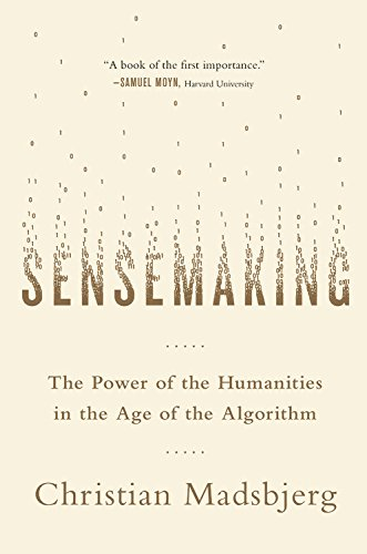 sensemaking-the-power-of-the-humanities-in-the-age-of-the-algorithm