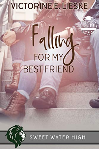 Falling for My Best Friend: A Sweet YA Romance (Sweet Water High Book 7) (Falling For Best Friend)