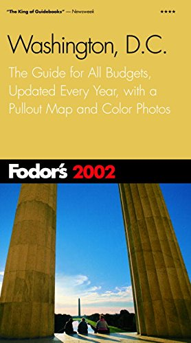 Fodor's Washington, DC  2002: The Guide for All Budgets, Updated Every Year, with a Pullout Map and Color Photos (Travel Guide)