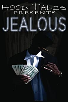 Hood Tales Presents: Jealous - Kindle edition by Mikah