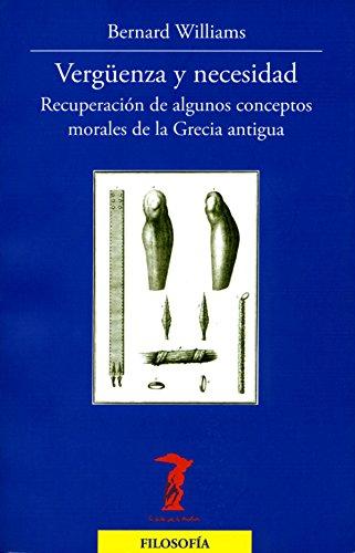 Descargar Libro Vergüenza Y Necesidad: Recuperación De Algunos Conceptos Morales De La Grecia Antigua Bernard Williams