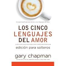 Los Cinco Lenguajes del Amor para Solteros (The Five Love Languages for Singles, Spanish edition)