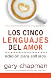 Los Cinco Lenguajes del Amor para Solteros (The Five Love Languages for Singles, Spanish edition) (Paperback)