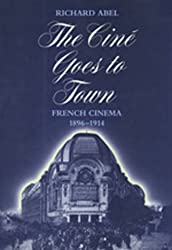 The Ciné Goes to Town: French Cinema, 1896-1914