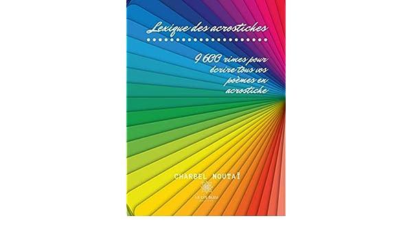 Lexique Des Acrostiches 9600 Rimes Pour écrire Tous Vos