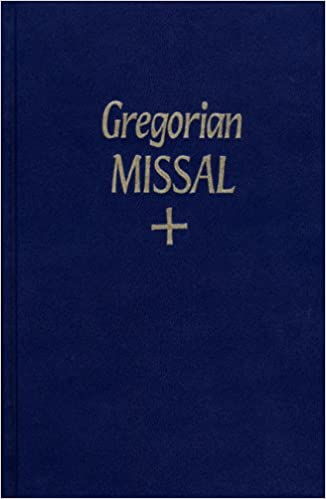 The Gregorian Missal for Sundays, Notated in Gregorian Chant