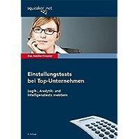Das Insider-Dossier: Einstellungstests bei Top-Unternehmen: Logik-, Analytik- und Intelligenztests meistern