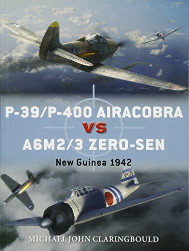 P-39/P-400 Airacobra vs A6M2/3 Zero-sen: New Guinea 1942 (Duel) ()