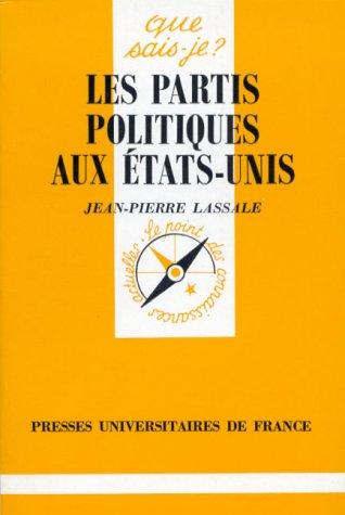 les-partis-politiques-aux-etats-unis-que-sais-je-french-edition
