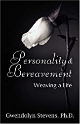Personality & Bereavement: Weaving a Life