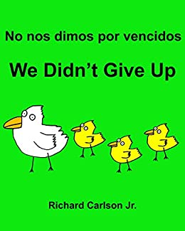 No nos dimos por vencidos We Didnt Give Up : Libro infantil ilustrado Español