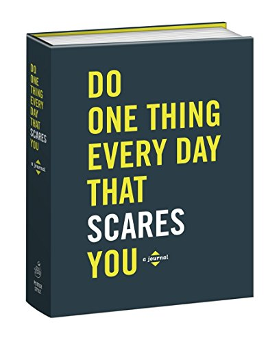 Do One Thing Every Day That Scares You: A Journal (That Journal)