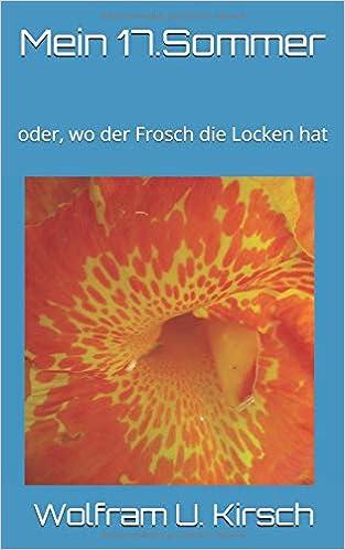 17 Sommer Oder Wo Der Frosch Die Locken Hat German Edition