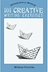 101 Creative Writing Exercises by Melissa Donovan (2012-02-03) Paperback