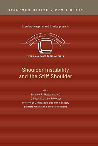 Shoulder Instability and The Stiff Shoulder