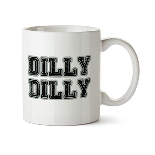 JET Print Dilly Dilly Funny Design White Coffee Mug - 11 oz - Ceramic - Beer, Tea Cup ()