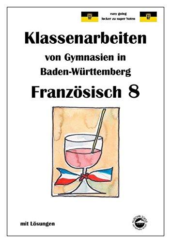 Französisch 8 (nach Découvertes 3) Klassenarbeiten von Gymnasien aus Baden-Württemberg mit Lösungen