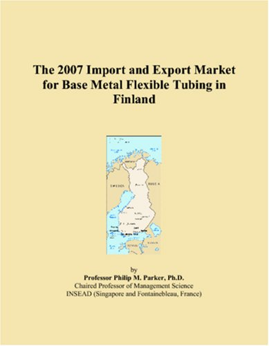 Download The 2007 Import and Export Market for Base Metal Flexible Tubing in Finland pdf