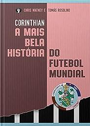 Corinthian: A história do Sport Club Corinthians Paulista começa antes de 1910