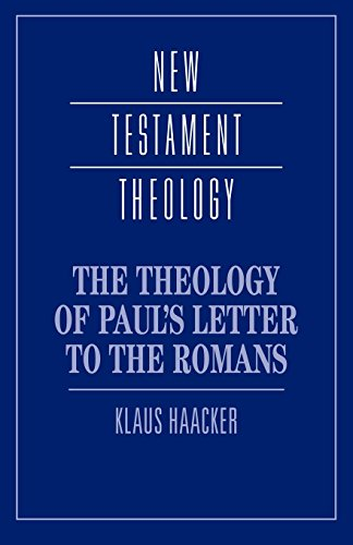 The Theology of Paul's Letter to the Romans (New Testament Theology)