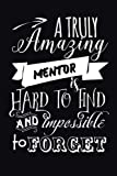 Mentor Gift: 6x9 Notebook, 110 Pages, Ruled, funny appreciation gift, cute quote diary for teacher, nurse, coach, perfect for men or women