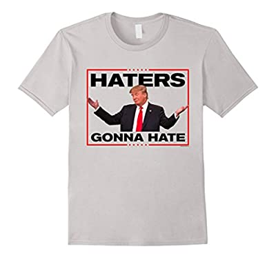 Donald Trump Funny Shirt Haters Gonna Hate for President 16