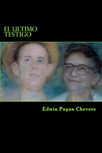Descargar Libro El Ultimo Testigo Edwin Pagan Chevere