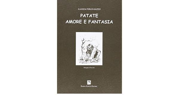 Patate amore e fantasia (Enogastronomia): Amazon.es: Claudia ...