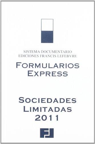 Formularios Express Sociedades Limitadas 2011 (Formularios Practicos) Francis Lefebvre