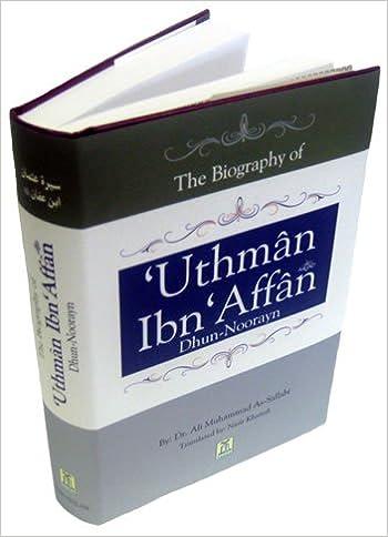 The Biography of Uthman Ibn Affan (R): Amazon com: Books