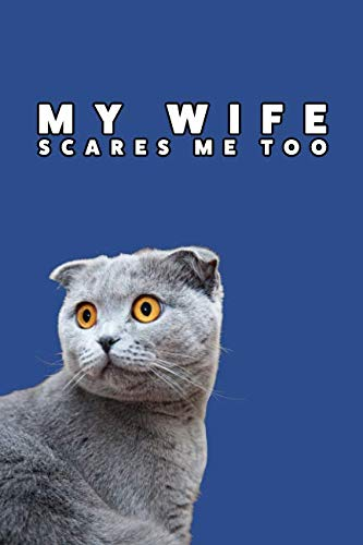 My Wife Scares Me Too: 6x9