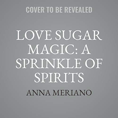 Love Sugar Magic: A Sprinkle of Spirits: The Love Sugar Magic Series, book 2 by HarperCollins B and Blackstone Audio