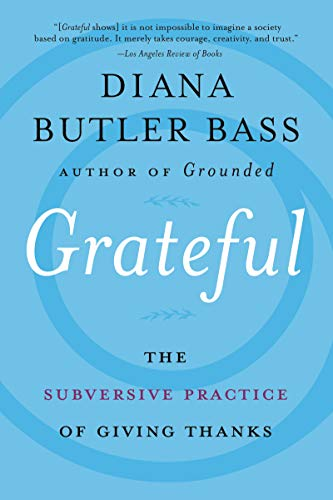Grateful: The Subversive Practice of Giving
