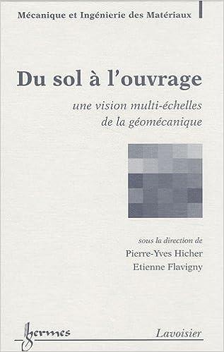 Du sol à l'ouvrage : Une vision multi-échelles de la géomécanique pdf, epub