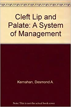 Cleft Lip and Palate: A System of Management