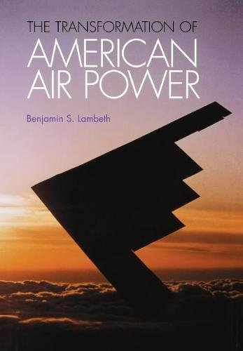The Transformation of American Air Power (Cornell Studies in Security Affairs)